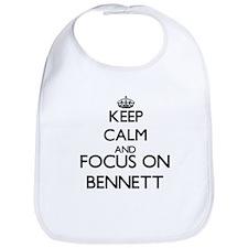 Keep calm and Focus on Bennett Bib