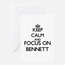 Keep calm and Focus on Bennett Greeting Cards