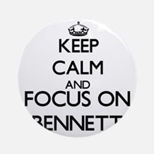 Keep calm and Focus on Bennett Ornament (Round)