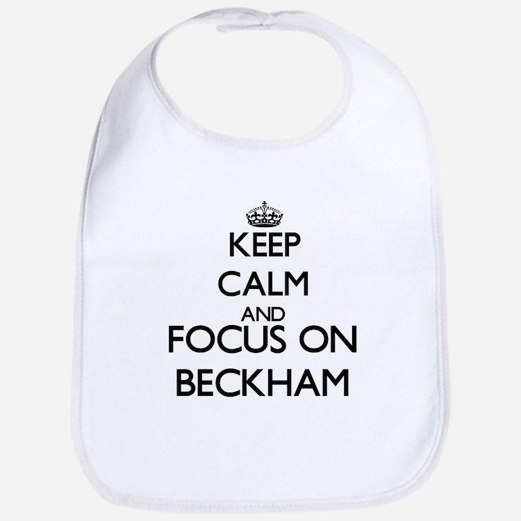Keep calm and Focus on Beckham Bib