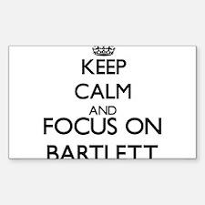 Keep calm and Focus on Bartlett Decal