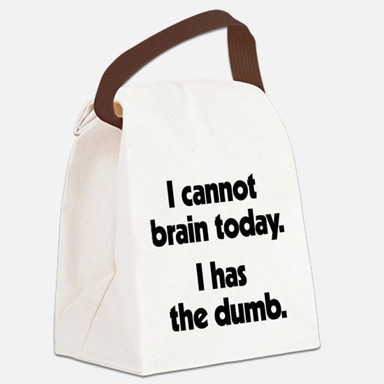 I Cannot Brain Today Canvas Lunch Bag