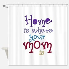 Cute Mom quotes Shower Curtain
