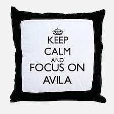 Keep calm and Focus on Avila Throw Pillow