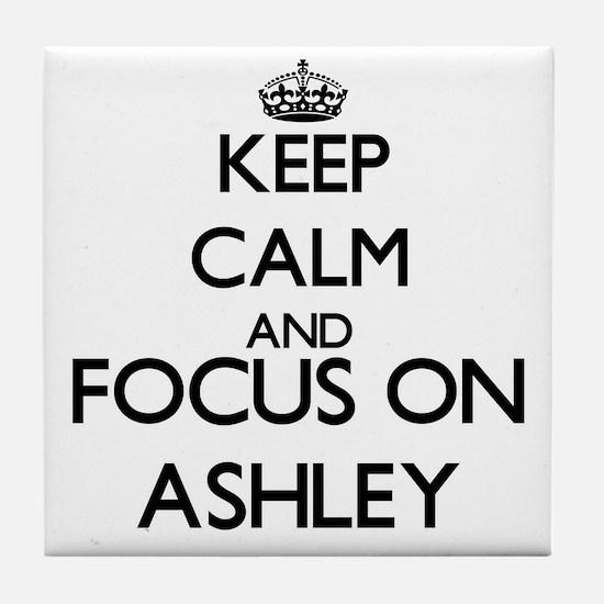 Keep calm and Focus on Ashley Tile Coaster