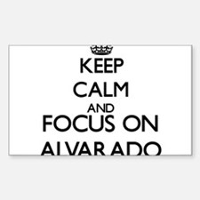 Keep calm and Focus on Alvarado Decal