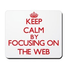 Keep Calm by focusing on The Web Mousepad