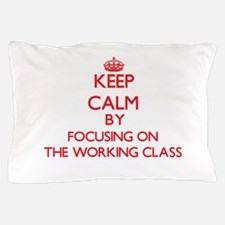 Keep Calm by focusing on The Working C Pillow Case