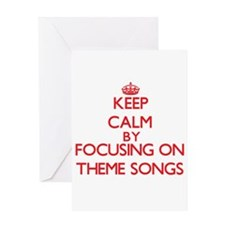 Keep Calm by focusing on Theme Song Greeting Cards