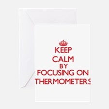 Keep Calm by focusing on Thermomete Greeting Cards