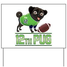 12th Pug Black (SPR) Yard Sign