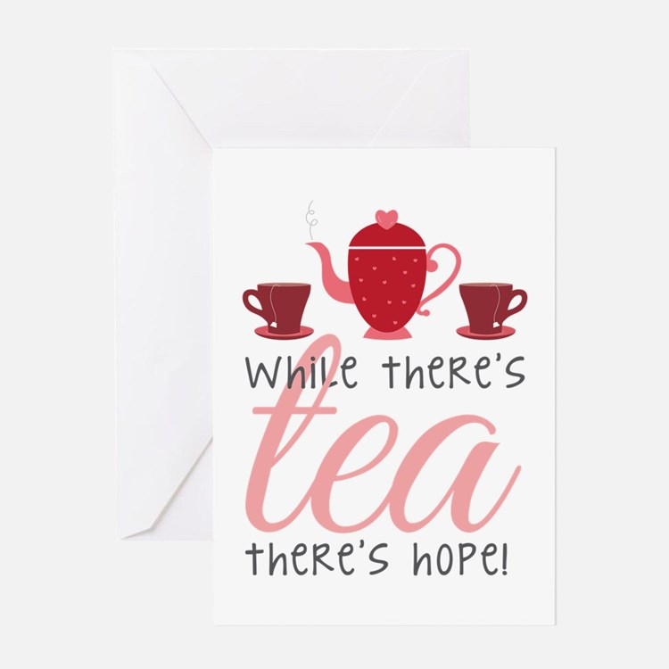 While Theres Tea Greeting Cards