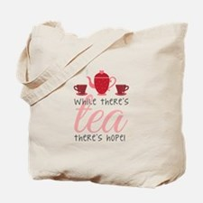 While Theres Tea Tote Bag