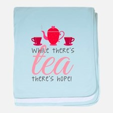 While Theres Tea baby blanket