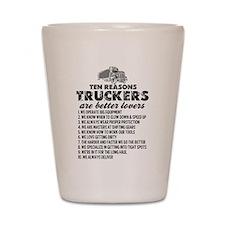 10 Reasons Truckers Better Lovers Shot Glass