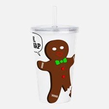 Oh Snap Gingerbread Man Acrylic Double-wall Tumble