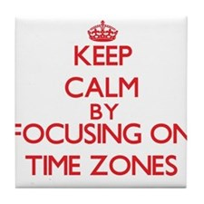 Keep Calm by focusing on Time Zones Tile Coaster