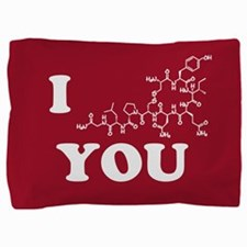 Oxytocin I Love You Pillow Sham