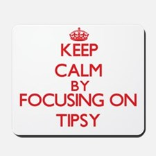 Keep Calm by focusing on Tipsy Mousepad