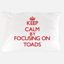 Keep Calm by focusing on Toads Pillow Case