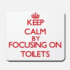 Keep Calm by focusing on Toilets Mousepad