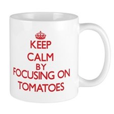 Keep Calm by focusing on Tomatoes Mugs