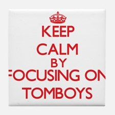 Keep Calm by focusing on Tomboys Tile Coaster