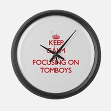 Keep Calm by focusing on Tomboys Large Wall Clock
