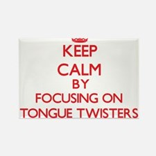 Keep Calm by focusing on Tongue Twisters Magnets