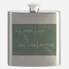 I judge you when you use poor grammar. Flask