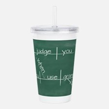 I judge you when you u Acrylic Double-wall Tumbler
