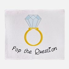 Pop The Question Throw Blanket