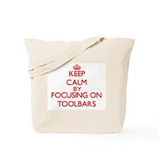 Keep Calm by focusing on Toolbars Tote Bag