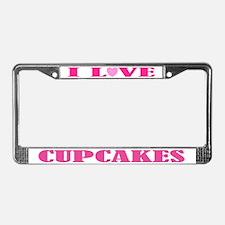 I Love Cupcakes License Plate Frame