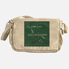 I judge you when you use poor gramma Messenger Bag