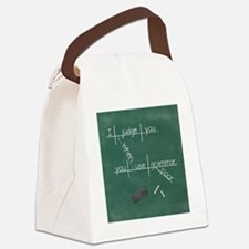 I judge you when you use poor gra Canvas Lunch Bag