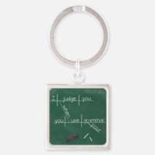 I judge you when you use poor grammar. Keychains