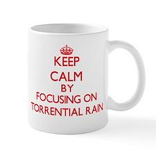 Keep Calm by focusing on Torrential Rain Mugs