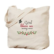 God bless us every one! Tote Bag