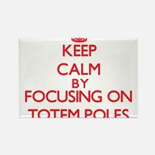 Keep Calm by focusing on Totem Poles Magnets