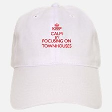 Keep Calm by focusing on Townhouses Baseball Baseball Cap