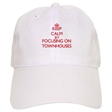 Keep Calm by focusing on Townhouses Baseball Cap