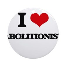 I Love Abolitionist Ornament (Round)