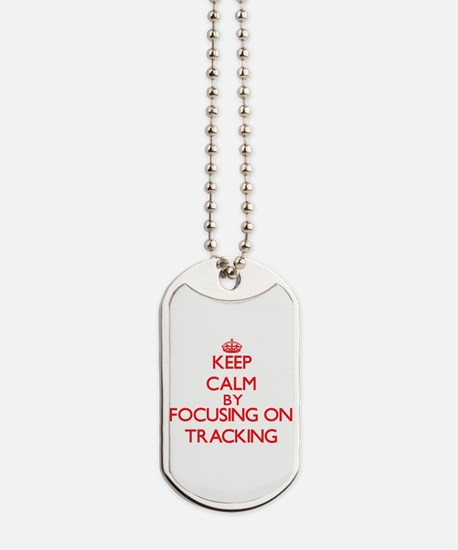 Keep Calm by focusing on Tracking Dog Tags