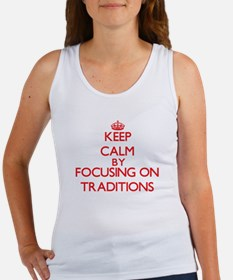 Keep Calm by focusing on Traditions Tank Top