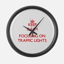 Keep Calm by focusing on Traffic Large Wall Clock
