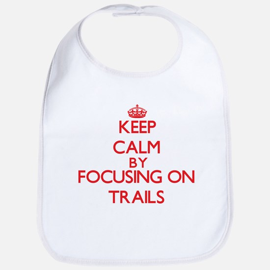 Keep Calm by focusing on Trails Bib