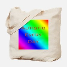 Autistic Every Day Tote Bag