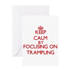Keep Calm by focusing on Trampling Greeting Cards