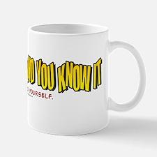 IF YOU'RE HAPPY Mug